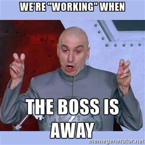 Supervisor Meme - out of office meme boss pictures to pin on pinterest