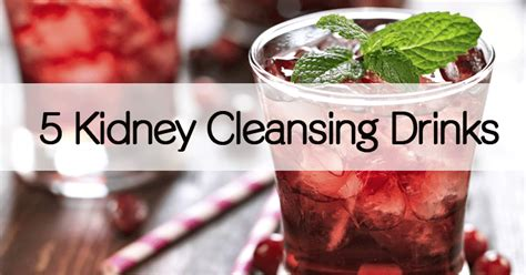 Does Affect Detox Drinks by 5 Kidney Cleansing Drinks