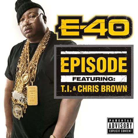 new e 40 ft t i chris brown episode we up on it