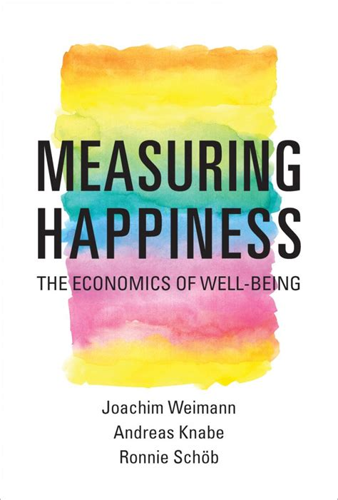 the origins of happiness the science of well being the course books book review measuring happiness the economics of well