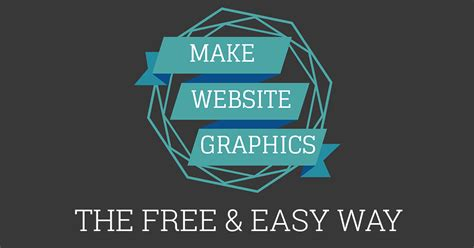 website graphics tutorial how to create images for your blog or website