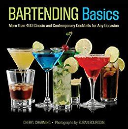 amazon com knack bartending basics more than 400 classic and contemporary cocktails for any