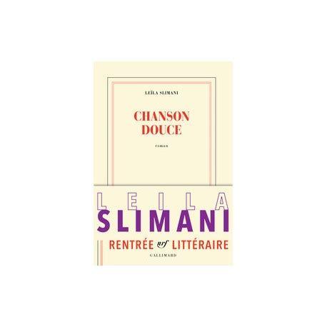 chanson douce nrf 9782070196678 chanson douce le 239 la slimani prix goncourt akaroa french books
