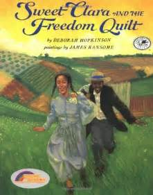 The Quilt Of By Deborah Hopkinson sweet clara and the freedom quilt by deborah hopkinson reviews discussion bookclubs lists