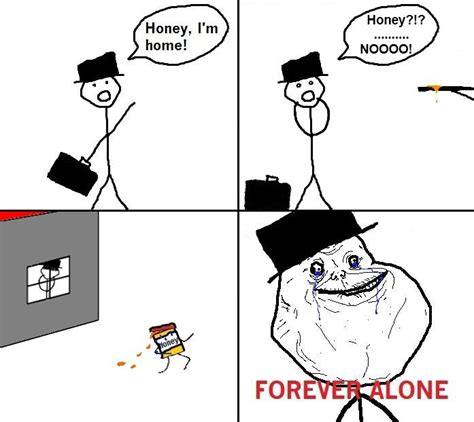 Forever Alone Meme Origin - image 101270 forever alone know your meme