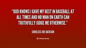 Quotes by shoeless joe jackson like success