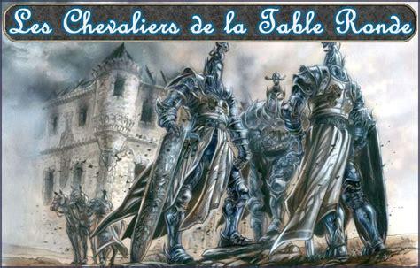 les 12 principaux chevaliers de la table ronde les chevaliers de la table ronde les lois de la chevalerie