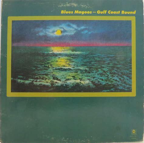 john liello blues magoos gulf coast bound vinyl lp album at discogs