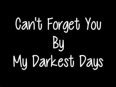 forget you testo can t forget you my darkest days musica e