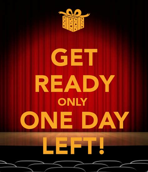 Only 1 Day Left by Get Ready Only One Day Left Poster Ranerasika00 Keep