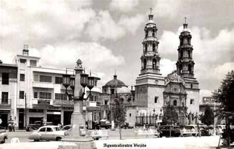 imagenes historicas de aguascalientes catedral de cd de aguascalientes mexico historia de