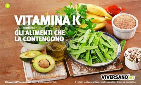 quali alimenti contengono la vitamina e vitamina k negli alimenti dove si trova ecco i cibi pi 249