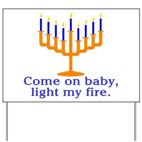 Come On Baby Light My by Come On Baby Light My Yard Sign By Cloverbelle