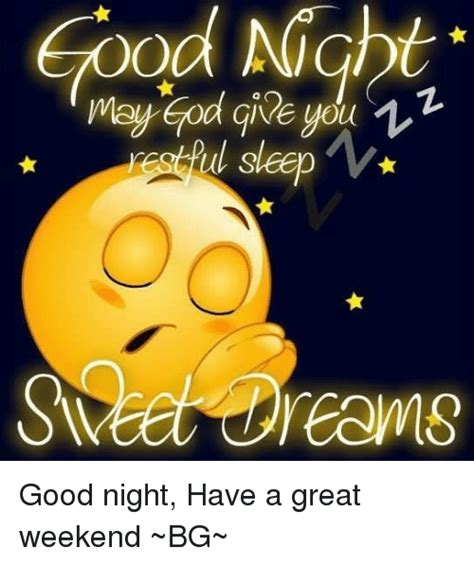 Have A Good Night Meme - good night may god you ul sleep reams good night have a great weekend bg god meme on sizzle