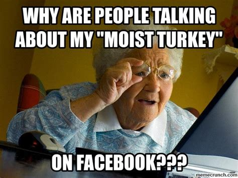 Moist Memes - why are people talking about my quot moist turkey quot