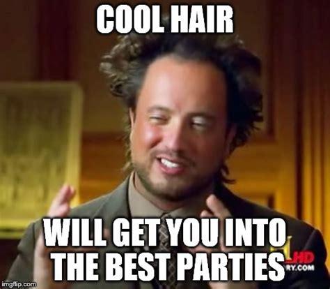 Nice Hair Meme - ancient aliens meme imgflip