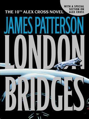 london bridges alex cross 0316710598 london bridges by james patterson 183 overdrive rakuten overdrive ebooks audiobooks and videos