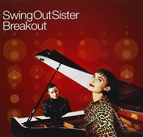 breakout swing out sister video release breakout by swing out sister musicbrainz