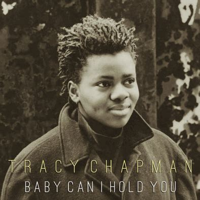 tracy baby moments songs tracy chapman baby can i hold