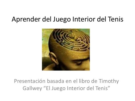 libro el juego interior del aprender del juego interior del tenis