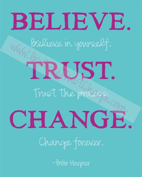 printable quotes about change believe trust change printable quote
