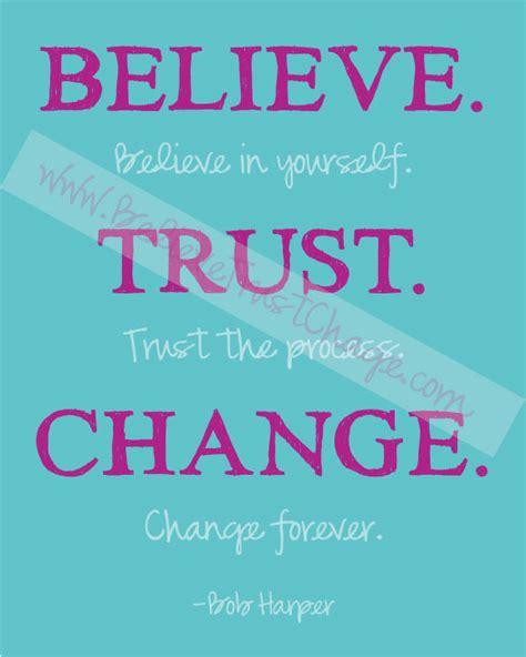 Believe. Trust. Change. Printable Quote
