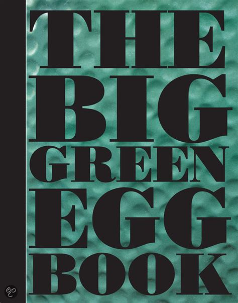the unofficial big green egg cookbook the complete guide to charcoal grilling and roasting secrets more than 500 tried true recipes big green egg cookbook series volume 1 books bol the big green egg book dirk koppes