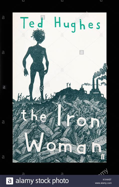 the iron woman by ted hughes reviews discussion bookclubs lists ted hughes stock photos ted hughes stock images alamy