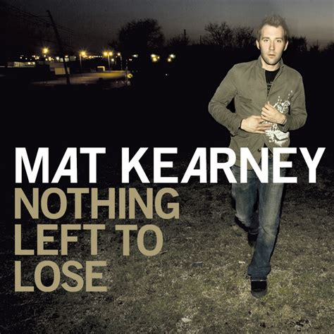Mat Kearney Vinyl by Press Mat Kearney Nothing Left To Lose Modern
