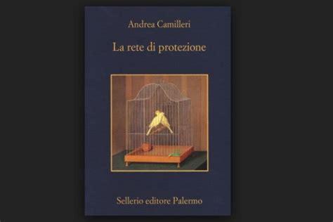 libro la rete di protezione la rete di protezione di andrea camilleri recensione libri e bit