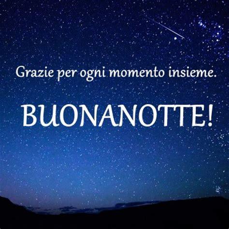 testo buonanotte all italia frasi buonanotte per whatsapp immagini e testo