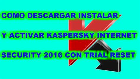 descargar trial reset kaspersky 2015 gratis todo sobre antivirus y activadores gratis como descargar
