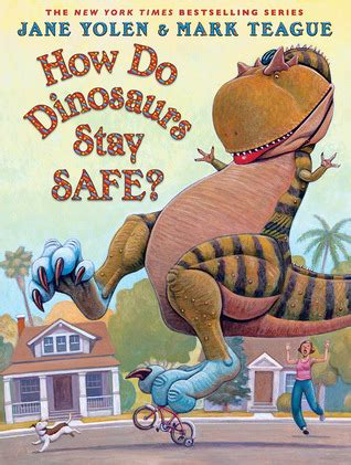 safety in being an books how do dinosaurs stay safe by yolen reviews