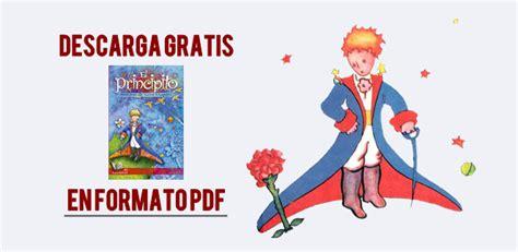 gratis libro el principito para descargar ahora descarga gratis el principito de antoine de saint exup 201 ry en formato pdf ortograf 237 a literatura