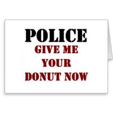 funny police quotes  sayings quotesgram