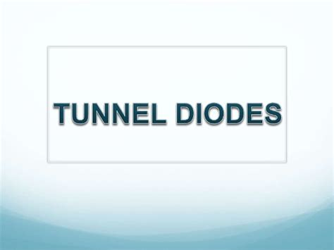 tunnel diode powerpoint presentation tunnel diode ppt slideshare 28 images ppt 7 the p n junction diode powerpoint presentation