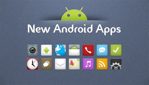 new android apps top 10 new android apps from last week