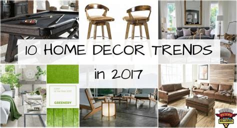new home decor trends 10 home decor trends to look for in 2017 entertaining design