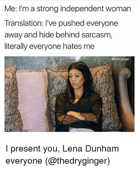Independent Woman Meme - me i m a strong independent woman translation i ve pushed
