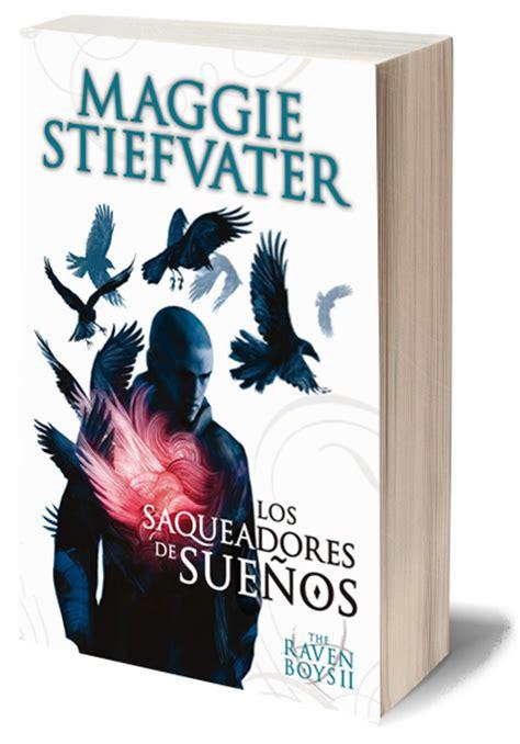 libro the raven boys nube de mariposa literatura the raven boys los saqueadores de sue 241 os de maggie stiefvater