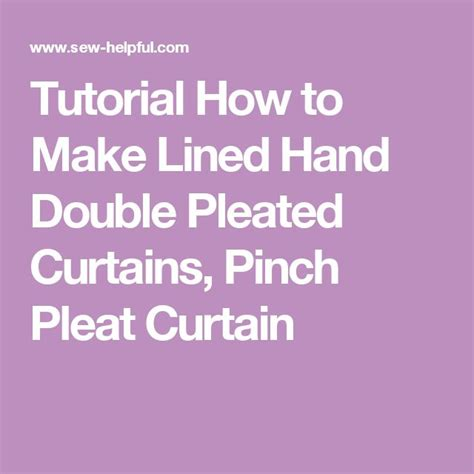 how to make lined pinch pleat drapes 1000 ideas about pinch pleat curtains on pinterest