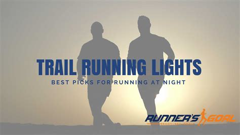 best lights for running at best trail running lights for nighttime 2018 reviews