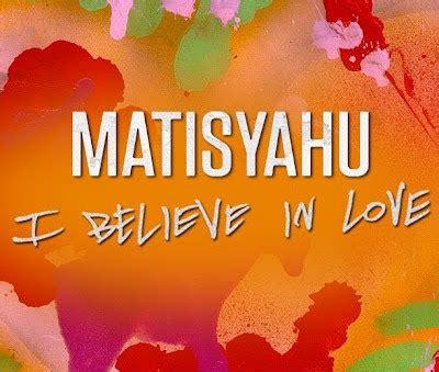 if you believe testo matisyahu i believe in lyrics and lyrics