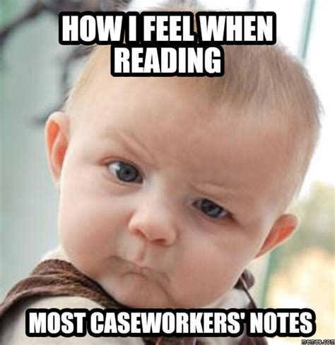 How I Feel Meme - how i feel when reading most caseworkers notes memes com
