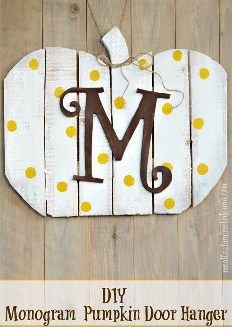 How To Make Wooden Door Hangers by Diy Monogram Wood Pumpkin Door Hanger Meatloaf And Melodrama