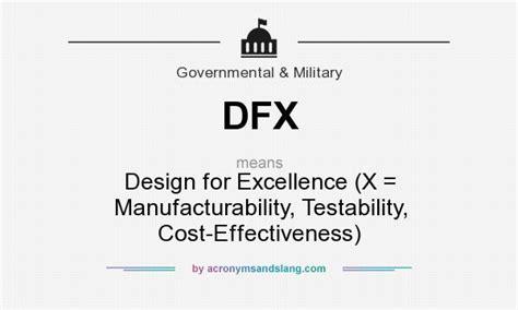 design excellence definition dfx design for excellence x manufacturability