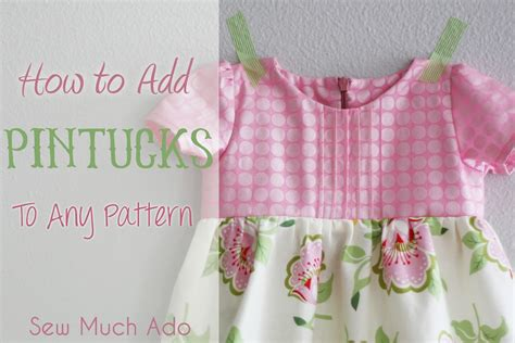 Icandy Handmade - how to add pintucks to any pattern sew much ado