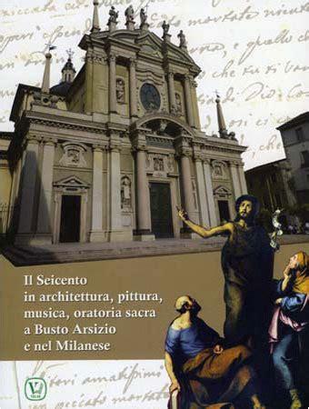 libreria san busto arsizio seicento a busto arsizio architettura musica pittura