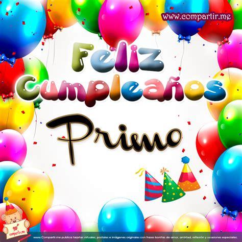 imagenes de cumpleaños con nombres feliz cumpleanos primo tarjeta feliz cumplea 241 os primo