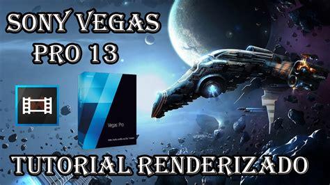 tutorial vegas pro 13 pdf aprende a renderizar en hd tutorial sony vegas pro 13